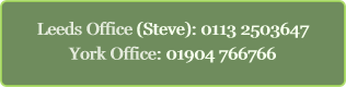 Leeds Office (Steve): 0113 2503647